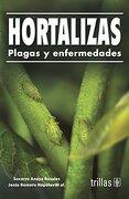 hortalizas. plagas y enfermedades - anaya - trillas