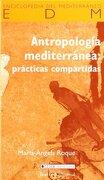 Antropología Mediterránea: Prácticas Compartidas (Enciclopedia del Mediterráneo) - Maria-Àngels Roque - Icaria Editorial
