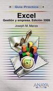 Excel. Gestión y Empresa. Edición 2009 (Guías Prácticas) - Joseph M. Manzo - Anaya Multimedia