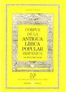 Corpus De La Antigua Lirica Popular Hispanica -Sup - Margit Frenk Alatorre - Castalia