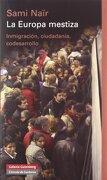 La Europa mestiza. Inmigración, ciudadanía y codesarrollo - Galaxia Gutenberg - Galaxia Gutenberg