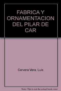 portada La fabrica y ornamentacion del Pilar de Carlos V en la Alhambra Granadina (Publicaciones del Patronato de la Alhambra) (Spanish Edition)