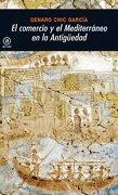 El Comercio y el Mediterráneo en la Antigüedad - Genaro Chic García - Akal