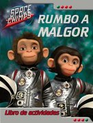 Space chimps - rumbo a malgor (Space Chimps (beascoa)) - Aa.Vv. - Beascoa