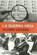 Guerra Fria,La (General) - Álvaro Lozano - Melusina