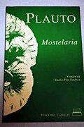 Mostelaria - Plauto - Clasicas Ediciones,S.A.