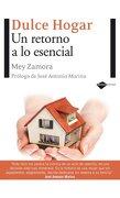 Dulce hogar: Un retorno a lo esencial (Plataforma actual) (Spanish Edition) - Mey Zamora - Plataforma Editorial, S.L.