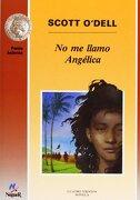 No me llamo Angélica (Noguer histórico) - Scott O Dell - Noguer Ediciones