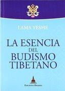 La Esencia del Budismo Tibetano - Thubten Yeshe - Dharma