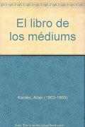 El Libro de los Médiums - Allan Kardec - Abraxas