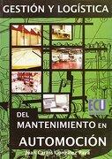 Gestión y Logística del Mantenimiento en Automoción - Juan Carlos González Payá - Editorial Club Universitario