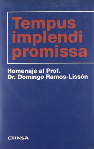 Tempus implendi promissa, homenaje al prof. dr. fomingo ramos-lissón (colección historia de la iglesia); homemaje a domingos ramos lisson