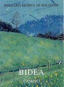 Bidea Camino (Libros de Josemaría Escrivá de Balaguer) - Santo Josemaría Escrivá de Balaguer - Rialp