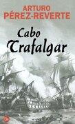 Cabo Trafalgar - Arturo Perez-Reverte - Punto De Lectura