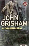 Intermediario, el (Best Seller Zeta Bolsillo) - John Grisham - Zeta Bolsillo