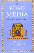 La edad media explicada a los jovenes - Jacques Le Goff - PAIDOS