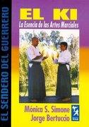 Ki la Esencia de las Artes Marciales - Monica S. Simone - KIER