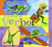 Si tu Fueras un Verbo - Michael Dahl - Latinbooks