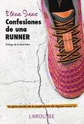 Confesiones de una Runner - Elena Sanz Álvarez - Larousse