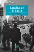 Lanchas en la Bahia - Manuel Rojas - Tajamar Editores