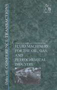 Fluid Machinery for the Oil, Gas and Petrochemical Industry: Imeche Conference Transactions 2003-1 - Professional Engineering Publishers (PEP - John Wiley & Sons