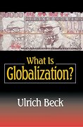 What Is Globalization - Beck, Ulrich - Polity Press