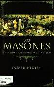 Los Masones: La Sociedad más Poderosa de la Tierra (b de Bolsillo) - Jasper Ridley - Ediciones B