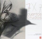 Siete Cuentos Crudos: Aunque Este no sea un Buen Sitio Para Nacer - Ricardo Gómez Gil - Ediciones Sm