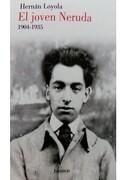 El Joven Neruda - Hernan Loyola - Lumen Editiorial
