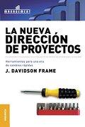 La Nueva Direccion de Proyectos - J. Davidson Frame - Granica
