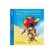 los hermanitos wright y la maquina de volar/wright brothers and the flying machine - carlos pinto - albatros/argentina