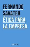 Etica Para la Empresa - Fernando Savater - Conecta