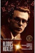 Aldous Huxley Obras Maestras - Aldous Huxley - Universidad Autónoma De México