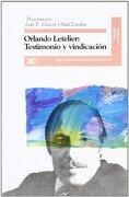 Orlando Letelier. Testimonio y vindicación - Orlando Letelier - Siglo XXI Editores