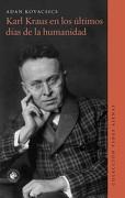 Karl Kraus en los Últimos Días de la Humanidad - Adan Kovacsics - Ediciones Udp