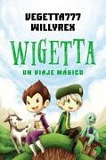 Wigetta. Un Viaje Magico - Willyrex Vegetta777 - Planeta