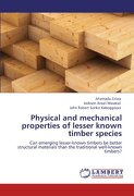 Physical and mechanical properties of lesser known timber species: Can emerging lesser-known timbers be better structural materials than the traditional well-known timbers?