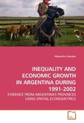 INEQUALITY AND ECONOMIC GROWTH IN ARGENTINA DURING 1991-2002: EVIDENCE FROM ARGENTINA¿S PROVINCES USING SPATIAL ECONOMETRICS