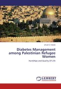 Diabetes Management Among Palestinian Refugee Women - Halabi, Jehad O. - LAP Lambert Academic Publishing
