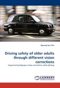 Driving Safety of Older Adults Through Different Vision Corrections - Chu, Byoung Sun - LAP Lambert Academic Publishing