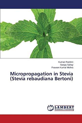Micropropagation In Stevia (stevia Rebaudiana Bertoni