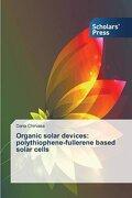 Organic solar devices: polythiophene-fullerene based solar cells