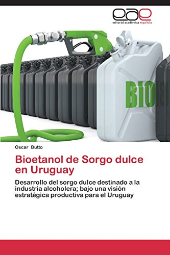 Bioetanol de sorgo dulce en uruguay; butto oscar