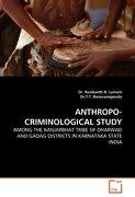 Anthropo-Criminological Study - Lamani, Dr Ravikanth B. - VDM Verlag