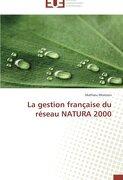 La Gestion Francaise Du Reseau Natura 2000