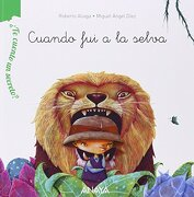 Cuando fui a la Selva - Roberto Aliaga Sánchez - Anaya