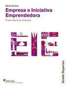 Serie Activa Empresa e Iniciativa Emprendedora Grado Superior - Eneko Martínez Goikolea - Santillana Educación, S.L.