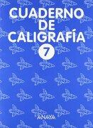 Cuaderno de Caligrafía 7 - Anaya Educación - ANAYA EDUCACIÓN