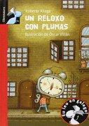 Un reloxo con plumas - Roberto Aliaga Sanchez - Macmillan Literatura Infantil y Juvenil