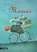Un Mundo de Mamas - Marta Gómez Mata - Editorial Comanegra S.L.